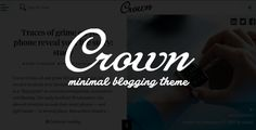 CROWN is a best minimalist theme for the blog, portfolio, corporate, magazine and other awesome websites.  This theme can be used for different domains. The main focus for minimalist theme is on yo...