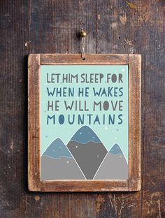 Hey, I found this really awesome Etsy listing at https://www.etsy.com/listing/182500994/let-him-sleep-for-when-he-wakes-he-will