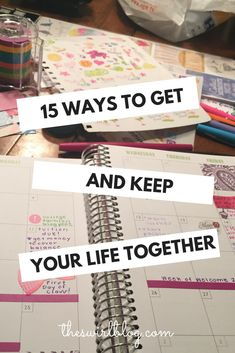 15 Ways to Get (and Keep) Your Life Together