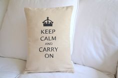 KEEP CALM and Carry On -- Natural Muslin and Hand Painted Pillow Cove