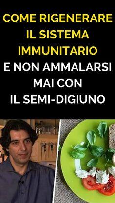 Come Rigenerare il Sistema Immunitario e Non Ammalarsi Mai Con il SEMI-DIGIUNO Detox, The Cure, Medicine, Health Fitness, Healthy Eating, Nutrition, Semi, Vegetables, Food