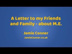 Jamie's Letter to Friends and Family - About M.E.