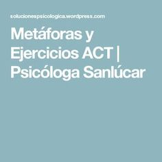Metáforas y Ejercicios ACT | Psicóloga Sanlúcar