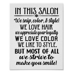 Shop In this salon rules poster created by Sunshine_Decor. Personalize it with photos & text or purchase as is! Cosmetology Quotes, Hairdresser Quotes, Hairstylist Quotes, Hair Salon Quotes, New Hair Quotes, Hair Quotes Inspirational, Salon Signs, Beauty Shop, Beauty Bar