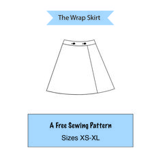 The Wrap Skirt: A Free Sewing Pattern, Sizes XS-XL