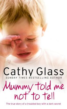 Mummy Told Me Not to Tell: The true story of a troubled boy with a dark secret by Cathy Glass http://www.amazon.com/dp/B0044DE92E/ref=cm_sw_r_pi_dp_pDpGvb0ZYBQ0Y