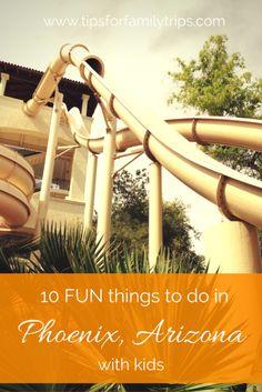 10 FUN things to do in Phoenix, Arizona with kids   tipsforfamilytrips.com   Spring Break