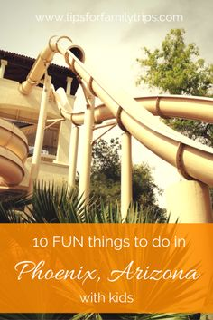 10 FUN things to do in Phoenix, Arizona with kids | tipsforfamilytrips.com | Spring Break