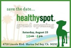 Healthy Spot Grand Opening Marina Del Rey August 25 10am - 4pm