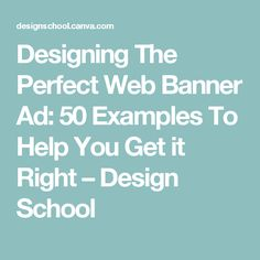 Designing The Perfect Web Banner Ad: 50 Examples To Help You Get it Right – Design School