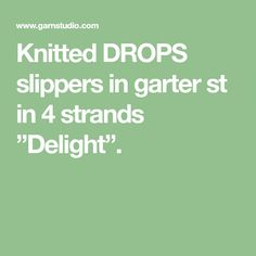 """Knitted DROPS slippers in garter st in 4 strands """"Delight""""."""