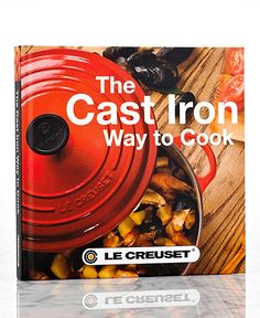 Le Creuset The Cast Iron Way to Cook Cookbook - Le Creuset - Kitchen - Macy's Bridal and Wedding Registry #macysdreamfund