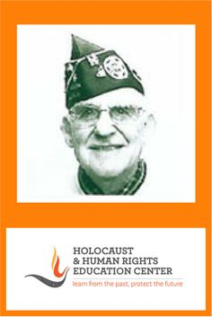 Holocaust and Human Rights Education Center – Learn from the past, protect the future Putnam County, Education Center, Military Service, United States Army, Human Rights, World War Ii, Acting, Encouragement, The Past