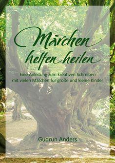 Märchen helfen heilen (neu) Gudrun, Writers, Narrative Poetry, Authors, First Aid, Tutorials, Little Children, Writer