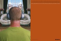 Sony, Headphones; Art Director; Dave Dye, Writer; Sean Doyle
