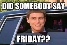 happy friday memes work friday animal meme friday meme gif friday movie meme leaving work on friday meme friday dog meme happy friday funny friday meme 2017 Friday Movie Meme, Funny Friday Memes, Funny Memes, Memes Humor, Friday Funnies, Tgif Quotes, Its Friday Quotes, Funny Quotes, Tgif Funny