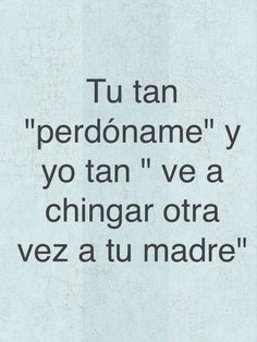 No Pinche MeMes !: Orale a Chin … / ¡No hagas clic en MeMes ! Bye Quotes, Words Quotes, Sayings, Funny Picture Quotes, Funny Quotes For Teens, Frases Bye, Funny Note, Spanish Jokes, My Philosophy