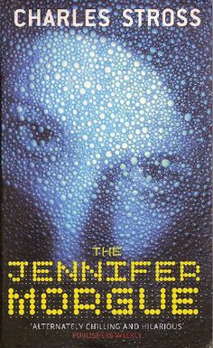 The Jennifer Morgue, the second book in Charles Stross' Laundry Files series of urban fantasy novels.