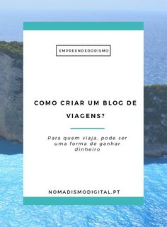 Como criar um blog de viagens? |Nomadismo Digital Portugal via…