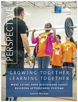OUT-OF-SCHOOL TIME: With many cities showing an interest in afterschool system building and research providing a growing body of useful information, this Wallace Perspective offers a digest of the latest thinking on how to build and sustain an afterschool system, and the challenges and opportunities that lie ahead for this promising work.