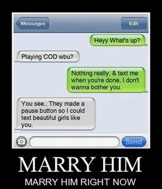 Marry Him! ;o: Sweet Boyfriend Texts, Funny Texts Crush Boyfriends, Stuff, Guy, Funny Text To Boyfriend, Funny Texts To Boyfriend, Funnies, Game, Yesss