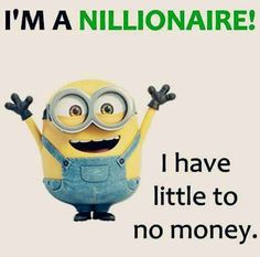 Nillionaore!!- Yes that is the truth most people are rich and poor people are broke.
