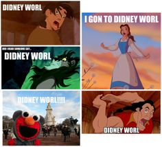 Didney Worl- need I say more?