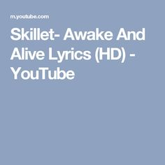 Skillet- Awake And Alive Lyrics (HD) - YouTube