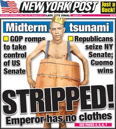 NY Post DESTROYS Obama In Humiliating Front Page, He's Going To Be TICKED -- The midterm elections couldn't have possibly gone any better for the GOP as they were able to take the Senate as well as maintain control in the House. In order to reflect the reality of what this means for Obama, they decided to run an utterly humiliating front page that will surely leave him fuming. [...] 11/05