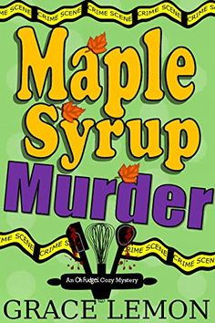 Cozy Mysteries: Maple Syrup Murder (An Oh Fudge! Cozy Mystery Series Book 1) by…