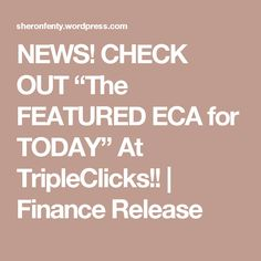 """NEWS! CHECK OUT """"The FEATURED ECA for TODAY"""" At TripleClicks!! 