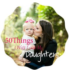 50 Things I will teach my Daughters