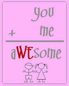 You+Me=aWEsome