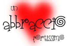 L'ABBRACCIO: UNA DELLE PIU' ESPRESSIVE FORME DI COMUNICAZIONE……scritto da Franci « Incontriamoci! Italian Memes, Good Morning Good Night, Emoticon, Popsicles, Marriage, Clip Art, Feelings, Kiss, San Valentino