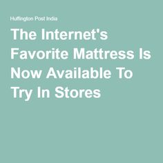 The Internet's Favorite Mattress Is Now Available To Try In Stores