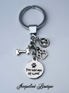 You had me at Woof • Key-... - Jacqueline's Boutiqu... | Scott's Marketplace