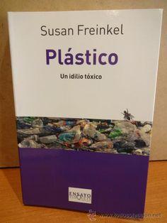 PLÁSTICO. UN IDILIO TÓXICO. SUSAN FREINKEL. ED / TUSQUETS - 2012. COMO NUEVO.