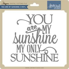 You are my Sunshine 2 VInyl - Lori Whitlock's SVG Shop