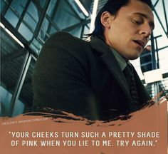"""Loki's Dirty Whispers - Submission: """"Your cheeks turn such a pretty shade of pink when you lie to me. Try again."""""""