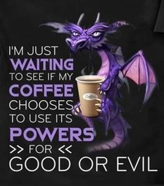 Sarcastic Quotes, Funny Quotes, Funny Memes, Hilarious, Dragon Quotes, Dragons, Coffee Jokes, Dragon Artwork, I Love Coffee
