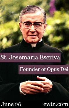 """June 26— St. Josemaria Escriva, Founder of Opus Dei:  The call to the priesthood came to St. Josemaria one winter night when he found the footprints of a barefoot Carmelite in the snow. He asked himself """"If others sacrifice so much for God and their neighbor, couldn't I do something too?"""" Click to find out more about his modern day Saint and his works!"""