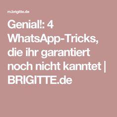 Genial!: 4 WhatsApp-Tricks, die ihr garantiert noch nicht kanntet | BRIGITTE.de