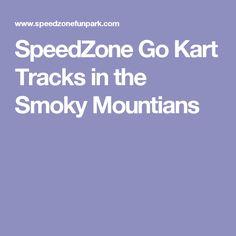 SpeedZone Go Kart Tracks in the Smoky Mountians