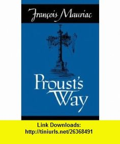 Prousts Way (9780806529677) Fran�ois Mauriac , ISBN-10: 0806529679  , ISBN-13: 978-0806529677 ,  , tutorials , pdf , ebook , torrent , downloads , rapidshare , filesonic , hotfile , megaupload , fileserve