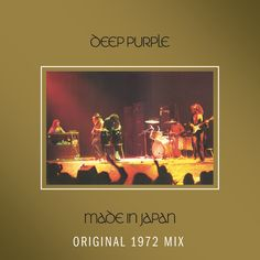 One of the first records I got. Best live ever! Made In Japan (Original 1972 Mix) by Deep Purple on Spotify