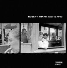 Robert Frank - Valencia, 1952 (Steidl, October 31, 2012)