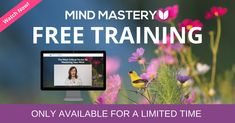 FREE Mind Mastery Training - Become The Powerful Person You Are