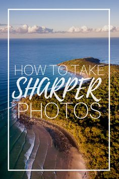 How To Take Sharper Photos - Techniques and Camera Settings for getting more in-focus, razor-sharp images.