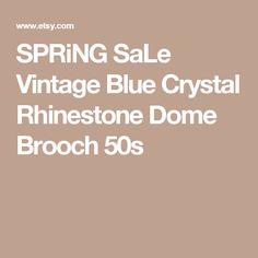 SPRiNG SaLe Vintage Blue Crystal Rhinestone Dome Brooch 50s
