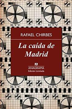 La caida de Madrid (Spanish Edition), Rafael Chirbes,  978-8433928375, 11/2/15